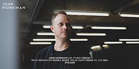 John Monkman -  Booka Shade remix 'Track Break Down'  and  Q&A : tickets