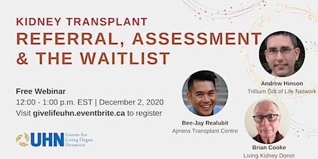Kidney Transplant: Referral, Assessment & the Waitlist tickets