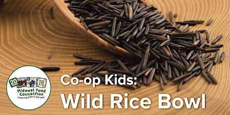 Co-op Kids: Wild Rice Bowl tickets