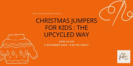 Christmas Jumpers for Kids : The Upcycled Way tickets