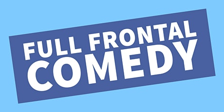 Full Frontal Comedy w/ Steve Hall in Eton tickets