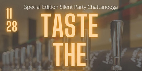 Thanksgiving Weekend; Silent Party Chattanooga tickets