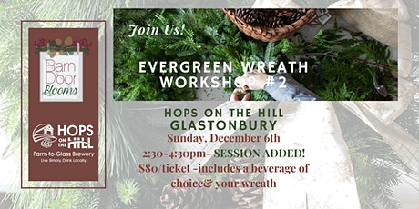 Evergreen Wreath Making Workshop at Hops on the Hill - Session 2 tickets