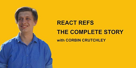 React Refs: The Complete Story tickets
