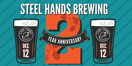 Steel Hands Brewing 2 Year Anniversary VIP Experience! tickets
