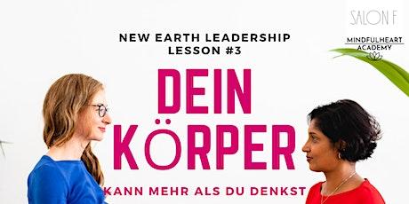 New Earth Leadership (NEL) Session #3: Dein Körper kann mehr als du denkst tickets