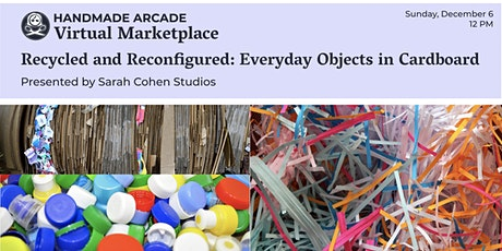Recycled and Reconfigured: Everyday Objects in Cardboard tickets