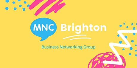 MNC Business Networking Meeting - Brighton tickets