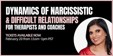 Dynamics of Narcissistic/Difficult Relationships for Therapists & Coaches tickets
