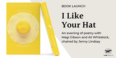 Launch: I Like Your Hat by Magi Gibson tickets