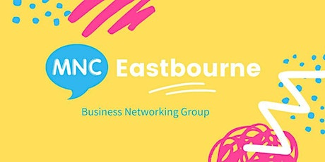 MNC  Business Networking Meeting - Eastbourne tickets
