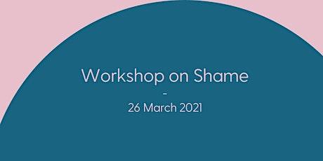 Workshop on Shame tickets