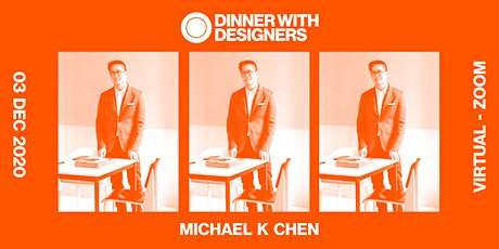DINNER WITH DESIGNERS: Michael K Chen tickets
