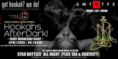 HOOKAHS AFTER DARK...EVERY WEDS NIGHT 4PM - 12MID | NO COVER tickets