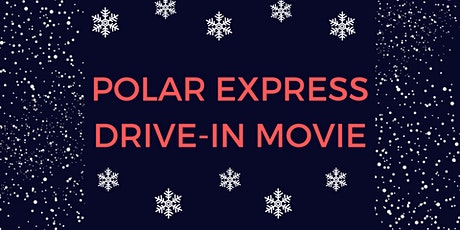 Polar Express Drive-In Movie tickets