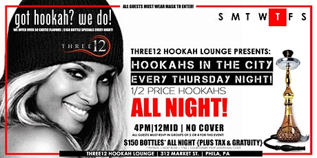 HOOKAHS IN THE CITY... EVERY THURSDAY NIGHT 4PM - 12MID | NO COVER tickets