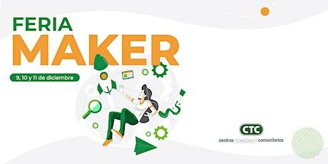 """Feria Maker  """"Creando un mundo maker"""" entradas"""