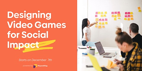 Designing Video Games for Social Impact tickets