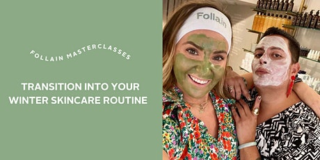 Follain Masterclass: Transition Into Your Winter Skincare Routine tickets