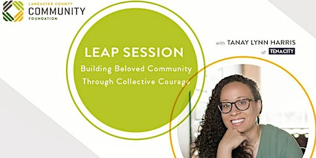 LEAP Session: Building Beloved Community Through Collective Courage tickets