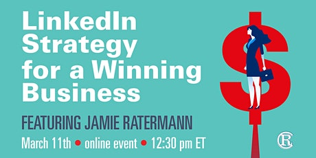 LINKEDIN STRATEGY FOR A WINNING BUSINESS tickets