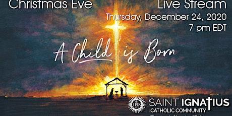 Christmas Eve  Mass - December 24, 2020 tickets