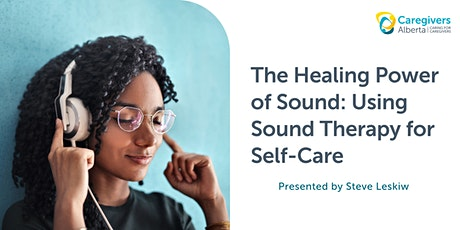 The Healing Power of Sound: Using Sound Therapy for Self-Care tickets