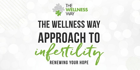 The Wellness Way Presents Infertility