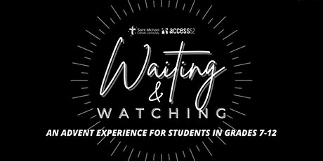 Waiting & Watching: An Advent Experience for Youth in Grades 7-12 tickets