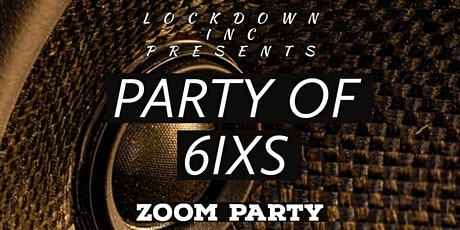 Party of 6ixs zoom party tickets