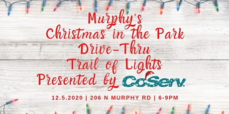 Murphy's Drive-Thru Trail of Lights presented by CoServ - December 5, 2020 tickets
