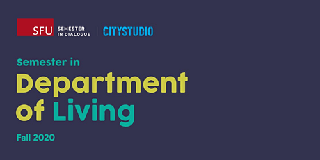 "SFU Semester in Dialogue, ""Department of Living"" Presentations tickets"