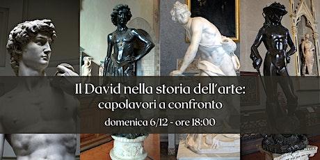Il David nella storia dell'arte: capolavori a confronto biglietti