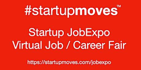 #Startup  Virtual #JobExpo / Career Fair #StartupMoves #San Jose tickets