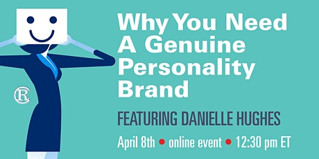 WHY YOU NEED A GENUINE PERSONALITY BRAND tickets