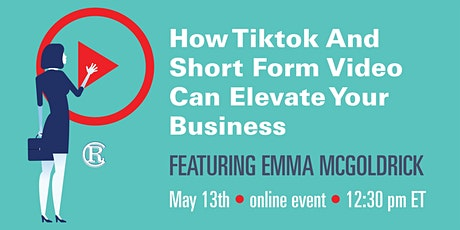 HOW TIKTOK AND SHORT FORM VIDEO CAN ELEVATE YOUR BUSINESS biglietti