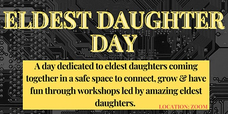 Eldest Daughter Day; For Eldest Daughters, By Eldest Daughters. tickets