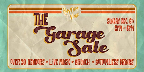 The Garage Sale • Monthly Market At Rhythm + Vine tickets