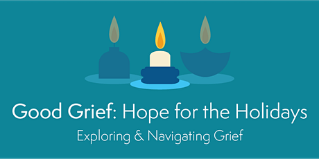 Good Grief: Navigating Grief for the Holidays tickets