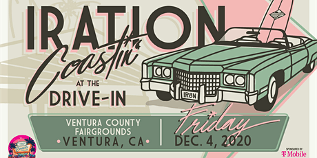 IRATION -  VENTURA 8:30 PM - Concerts In Your Car - LIVE ON STAGE tickets