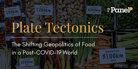 Plate Tectonics: The Shifting Geopolitics of Food in a Post-COVID-19 World tickets