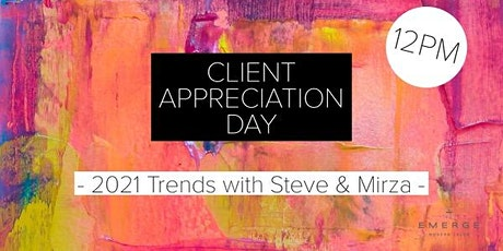 Client Appreciation Day : 2021Trends w/ Steve and Mirza tickets