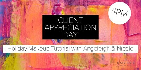 Client Appreciation Day : Holiday Makeup Tutorial with Angeleigh & Nicole biglietti