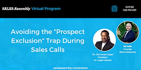 """Avoiding the """"Prospect Exclusion"""" Trap During Sales Calls tickets"""