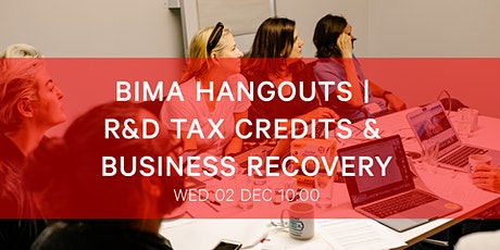 BIMA Hangouts | R&D Tax Credits & Business Recovery tickets