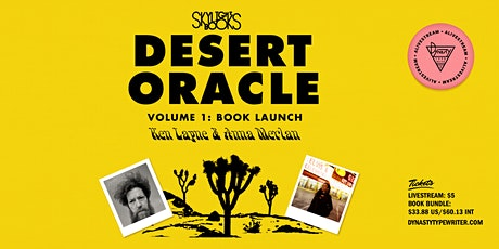 Desert Oracle Volume 1: Book Launch - Ken Layne in Convo w/ Anna Merlan! tickets