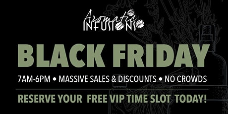 Black Friday at Aromatic Infusions tickets