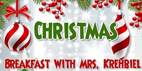 Christmas Breakfast with Mrs. Krehbiel tickets