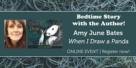 "Bedtime Story w/ the Author: Amy June Bates reads ""When I Draw a Panda"" tickets"