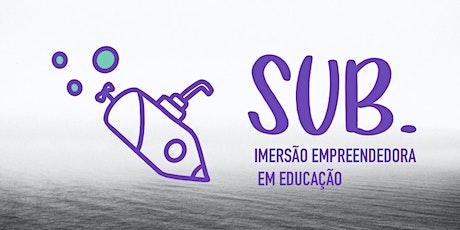 SUB: Imersão empreendedora em educação ingressos